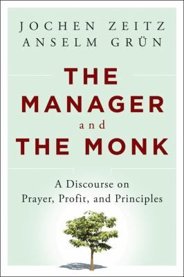"Zeitz, Jochen. ""The manager and the monk [electronic resource]: a discourse on prayer, profit, and principles"". Jossey-Bass, A John Wiley & Sons, Imprint, 2013. Location: Ebrary Electronic Books"