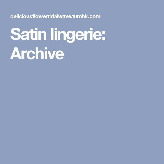 Satin lingerie: Archive