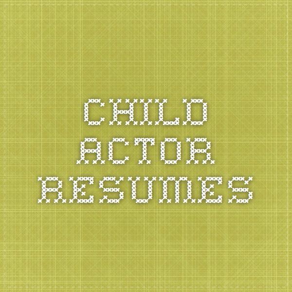 7 best child actor r u00e9sum u00e9 images on pinterest