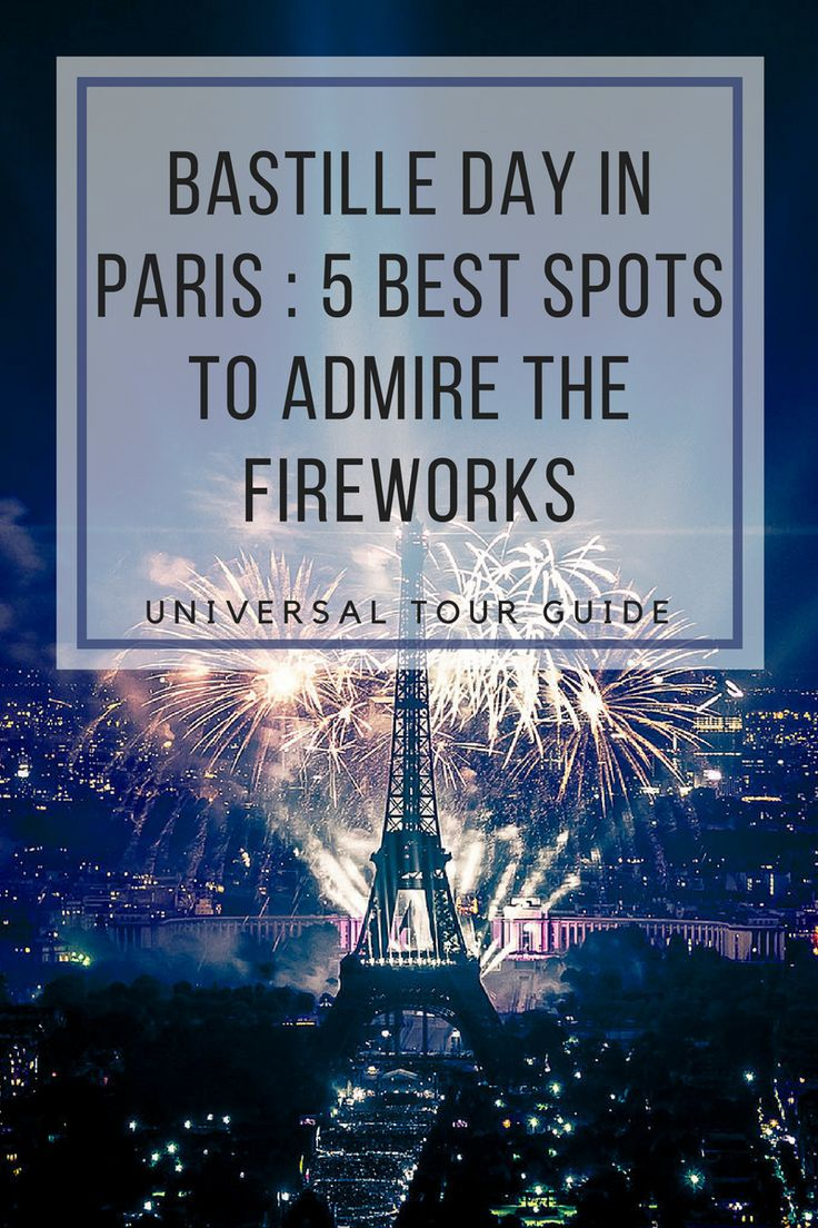 On the 14th of July, it is the National Day in France, called Bastille Day too. Universal Tour guide listed the best places to admire the multicolored firework of France National Day in Paris.