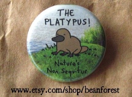 the platypus nature's non sequitur  pinback button by beanforest, $1.50