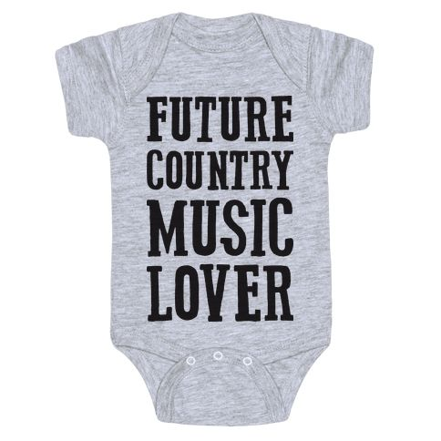 """Future Country Music Lover - Your young one is well on their way to loving all things country especially country music! This baby one piece features the text """"Future Country Music Lover"""" for your baby's growing appreciation for country music"""