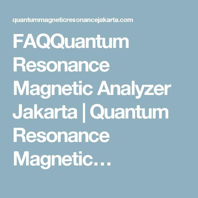 FAQQuantum Resonance Magnetic Analyzer Jakarta | Quantum Resonance Magnetic…