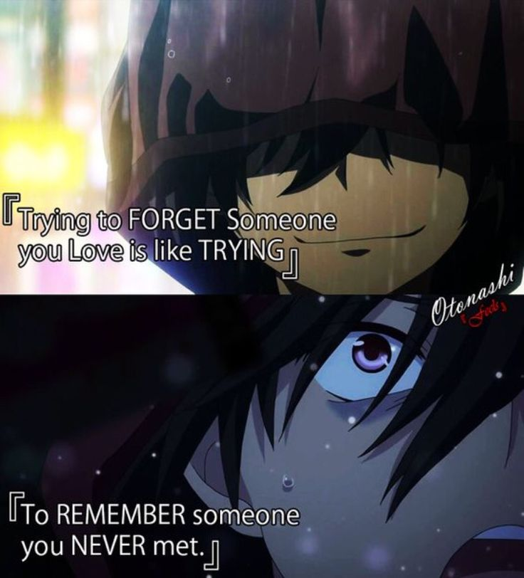 Tratar de olvidar a alguien que amas es como intentar recordar a alguien que nunca conociste.