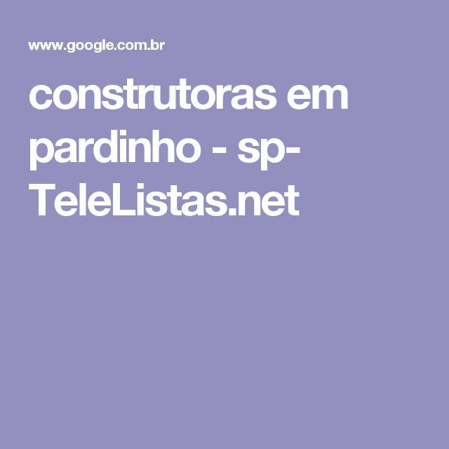 construtoras em pardinho - sp- TeleListas.net