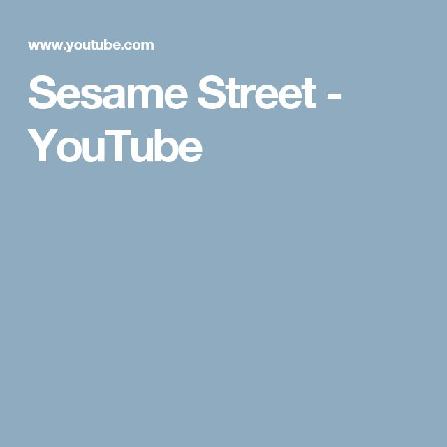Sesame Street  - YouTube
