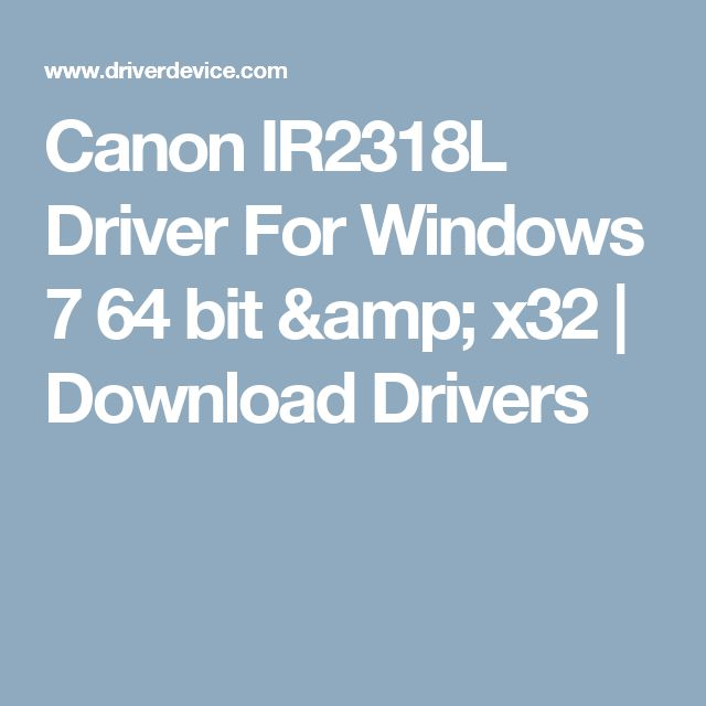 Canon IR2318L Driver For Windows 7 64 bit & x32 | Download Drivers