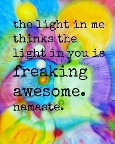 the Light in me thinks the Light in you is freaking AWEsome… Namaste WILD WOMAN SISTERHOOD™ #WildWomanSisterhood #namaste