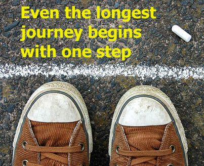Even the longest journey begins with one step