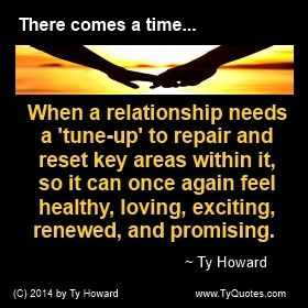 Quotes on Relationships. Relationship Quotes. Fixing Relationships. Repairing Relationships. The Relationship Tune Up. Making Relationships Exciting Again. Sparking a Relationship. Ty Howard. motivational quotes. inspirational quotes. empowerment quotes. ( MOTIVATIONmagazine.com )