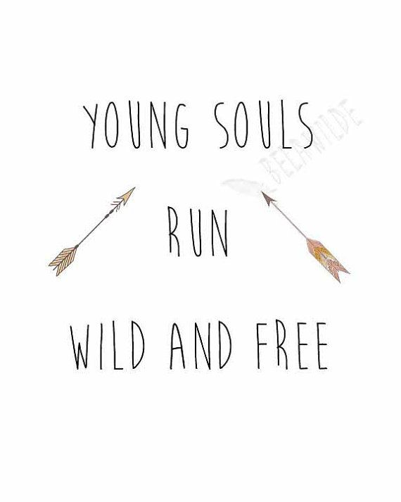 Young Wild And Free Quotes Tumblr: Young Souls Run Wild And Free, Digital 8x10 Print