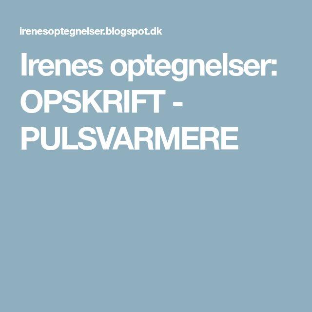 Irenes optegnelser: OPSKRIFT - PULSVARMERE