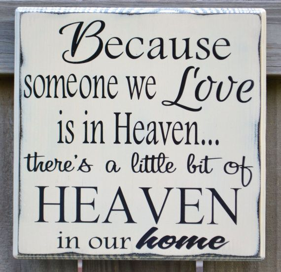 Because someone we love is in heaven...Custom wood by CSSDesign, $25.00 28x28 (140 )