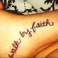 walk by faith tattoo on foot