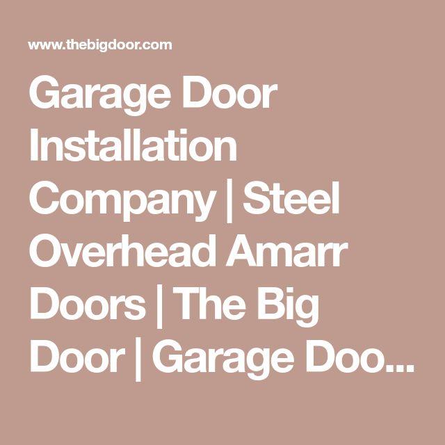 Garage Door Installation Company   Steel Overhead Amarr Doors   The Big Door   Garage Doors Online