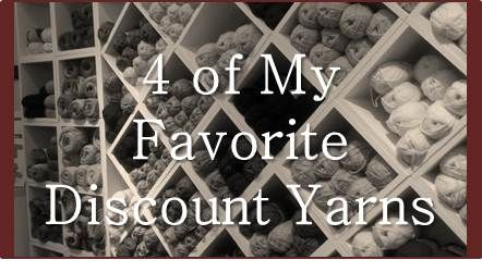 Let me introduce you to 4 of my favorite discount yarns easily found at the most popular crafts stores in town.