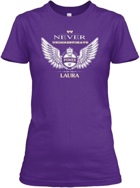 Never Underestimate The Power Of Laura Purple Women's T-Shirt Front