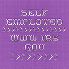 Self-Employed  >>>>>>>>>>>>>>> www.irs.gov >>>>>>>>>