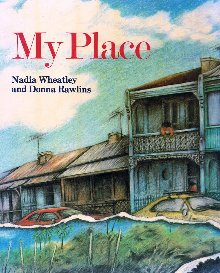 My Place, written by Nadia Wheatley and illustrated by Donna Rawlins, was…