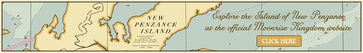 "Explore the island of New Penzance in this new interactive feature narrated by Bob Balaban on the Moonrise Kingdom website. Be sure to ""Click here"" on the map banner below the cast photo."