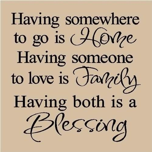 This is not only how I feel about family.  My definition of family is a rather large one that takes a LONG time to explain.