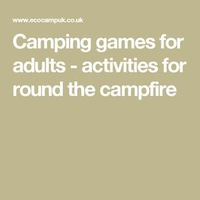 Best 25 Camping Games Adults Ideas On Pinterest