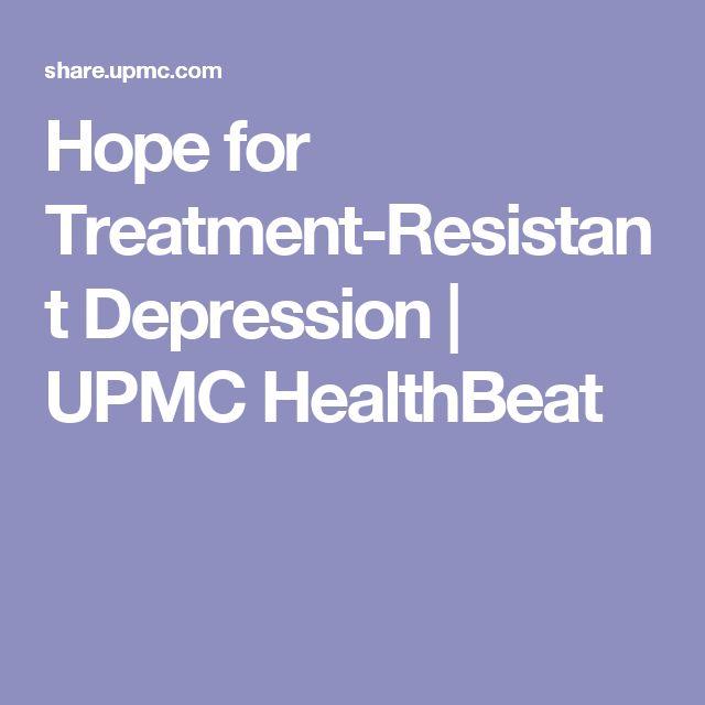 Hope for Treatment-Resistant Depression | UPMC HealthBeat
