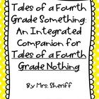Tales of a Fourth Grade Something is an integrated unit that coordinates with the book Tales of a Fourth Grade Nothing. It includes activities for ...