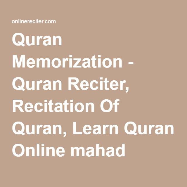 Quran Memorization - Quran Reciter, Recitation Of Quran, Learn Quran Online mahad