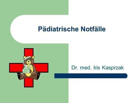 Pädiatrische Notfälle Dr. med. Iris Kasprzak. Pädiatrische Notfälle Akute Erkrankungen der Atemwege – Pseudokrupp / Epiglottitis – Asthma-Anfall / obstruktive.