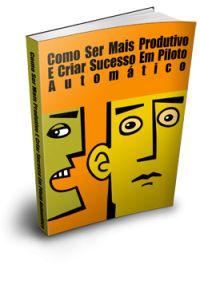 11 best livros ebooks images on pinterest kindle livros and my eboo como ser mais produtivo e criar sucesso em piloto automtico fandeluxe Choice Image