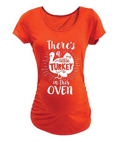 Look at this #zulilyfind! Orange 'Little Turkey In Oven' Maternity Tee - Women #zulilyfinds