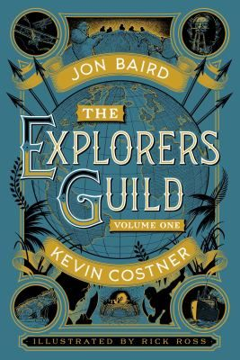 """The Explorer's Guild: Volume One: A Passage to Shambhala"" by Jon Baird, Kevin Costner, and Stephen Meyer, illustrated by Rick Ross."