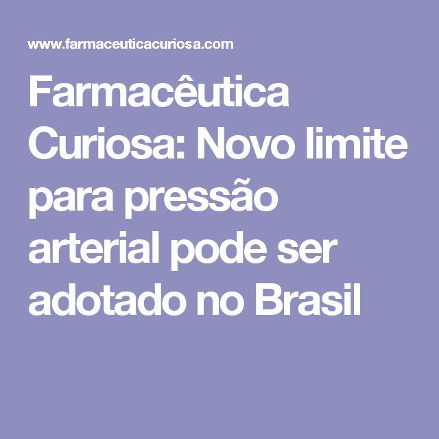 Farmacêutica Curiosa: Novo limite para pressão arterial pode ser adotado no Brasil
