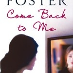 US ORDERS: $35 AUD incl. postage. (Approx. 34 USD. Payment and convertion to USD through PayPal.) COME BACK TO ME: Do you have to honour a promise you made in the past if it means losing all you have now? 'Come Back to Me is a book for anyone who likes to be surprised by multiple twists and turns. Brilliant.' The Reading Stack