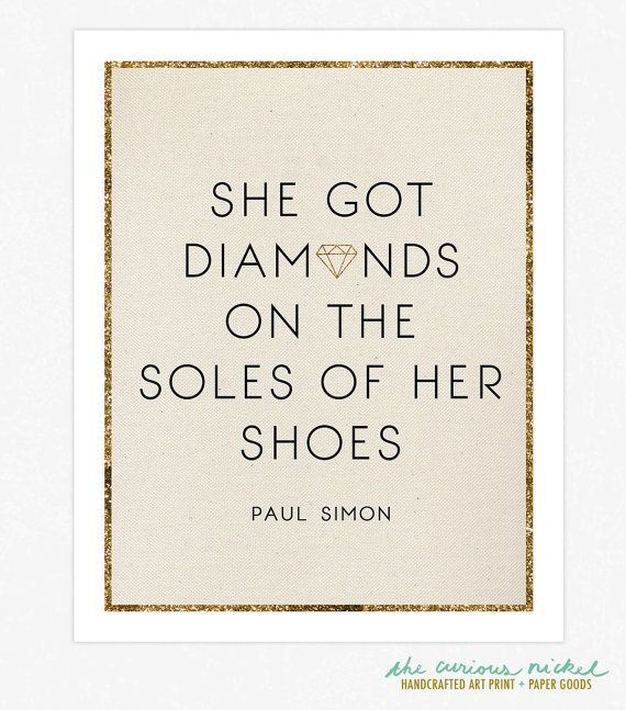people say she's crazy/ she got diamonds on the soles of her shoes- paul simon lyric by thecuriousnickel