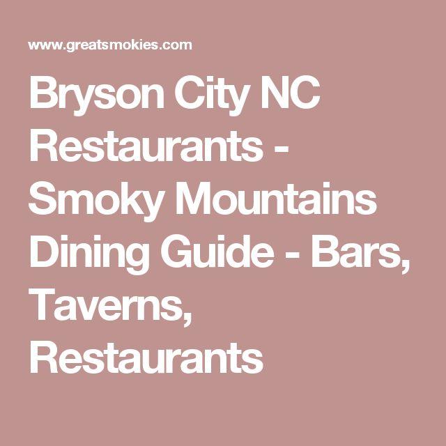 Bryson City NC Restaurants - Smoky Mountains Dining Guide - Bars, Taverns, Restaurants