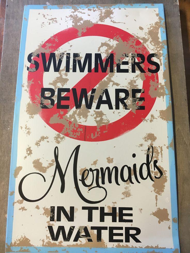 "This Fun Mermaid Sign Says ""SWIMMERS BEWARE Mermaids IN THE WATER"" Size: 15""X 9"" Material: Metal"