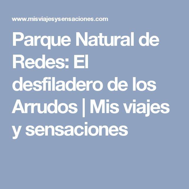 Parque Natural de Redes: El desfiladero de los Arrudos | Mis viajes y sensaciones