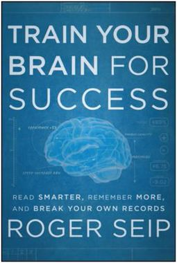 Train You Brain For Success, Roger Seip - 20 Essential Books To Supercharge Your Productivity
