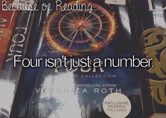 Because of Reading #Divergent. But 4 wasn't just a number before that! With the #LorienLegacies series! It is amazing! You should read it!