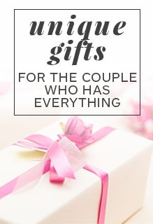 Unique Wedding Gifts For The Who Has Everything