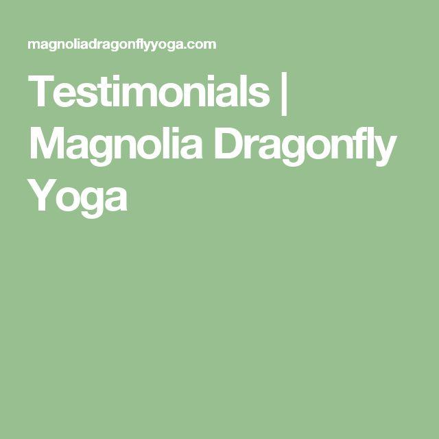 Testimonials   Magnolia Dragonfly Yoga