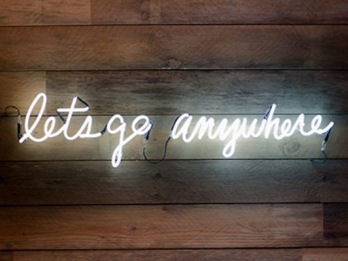 let's go anywhere: Lights, Travel Design, Inspiration, Quotes, Neon Signs, Places, Roads Trips, Wood Wall, Wanderlust