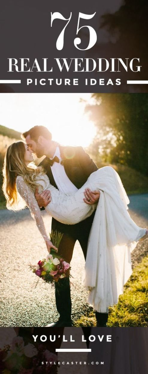 75 heart-stopping, REAL wedding picture ideas to replicate on your wedding day | StyleCaster.com
