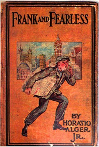 Amazon.com: Frank and Fearless (Illustrated): or, The Fortunes of Jasper Kent (Classic Fiction for Young Adults Book 109) eBook: Horatio Alger Jr.: Kindle Store
