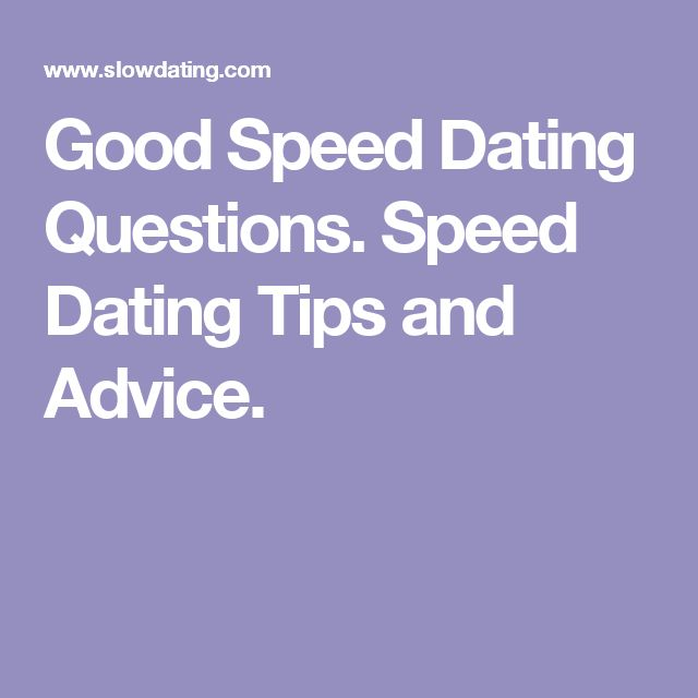 6 Tips For A Successful Speed Dating Experience