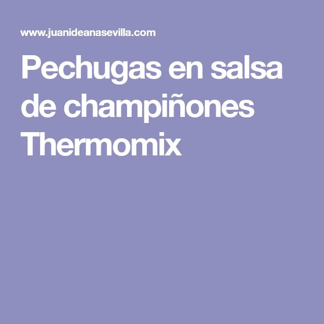 Pechugas en salsa de champiñones Thermomix