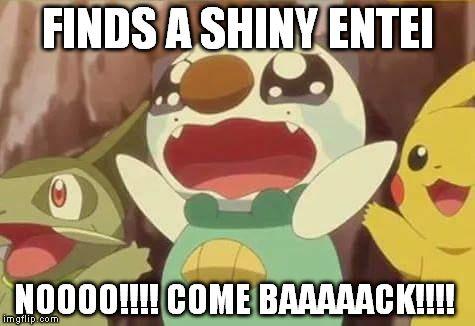 ... funny Pokemon | FINDS A SHINY ENTEI NOOOO!!!! COME BAAAAACK!