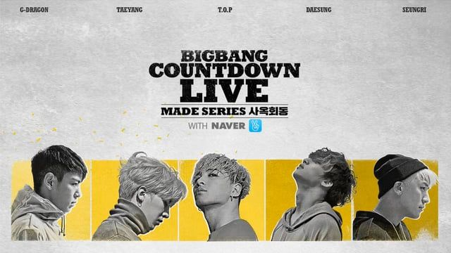 BIGBANG COUNTDOWN LIVE : with Naver V MADE SERIES [E] | https://vimeo.com/147569475